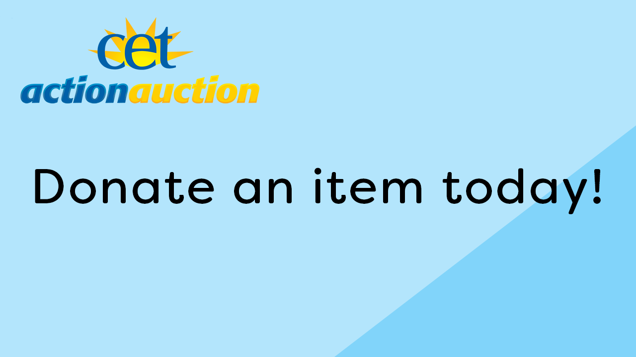 Donate an item to the CET Action Auction