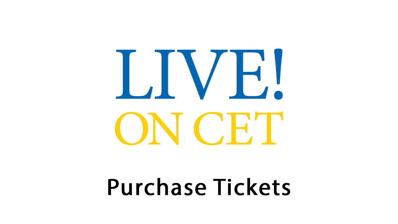 Live! on CET - Purchase Tickets